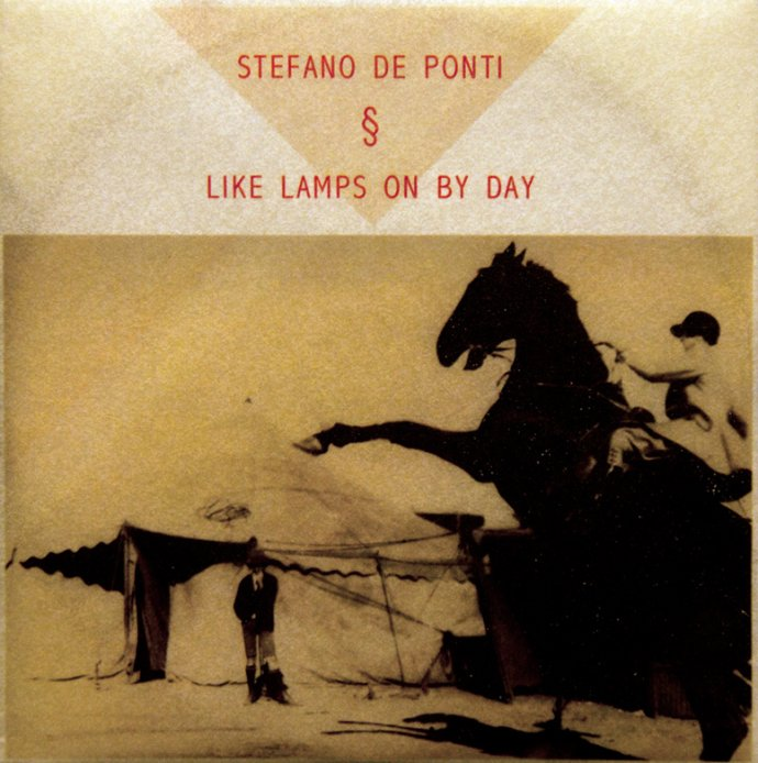 Stefano De Ponti - Like Lamps On By Day